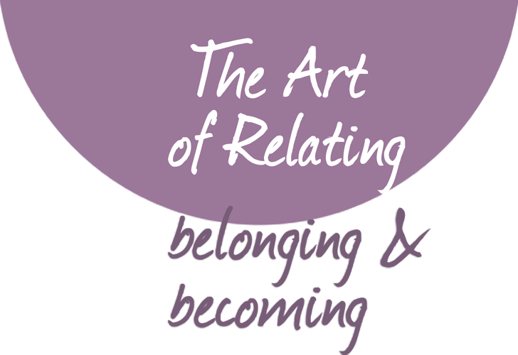 The Art of Relating - belonging & becoming